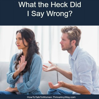 What the Heck did I say wrong